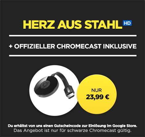 Chromecast + Herz aus Stahl Film in HD-Qualität - 23,99 Euro